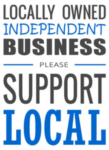 Locally owned independent business - please support local